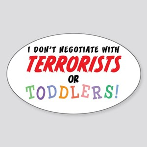 Don't Negotiate Toddlers Oval Sticker