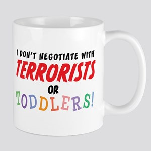 Don't Negotiate Toddlers Mug