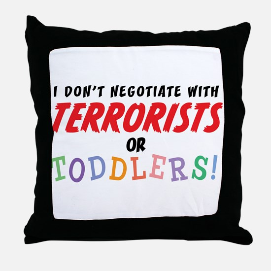 Don't Negotiate Toddlers Throw Pillow