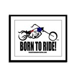 Born To Ride! Framed Panel Print