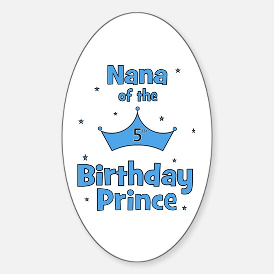Nana of the 5th Birthday Prin Oval Decal