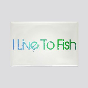 I Live To Fish Rectangle Magnet