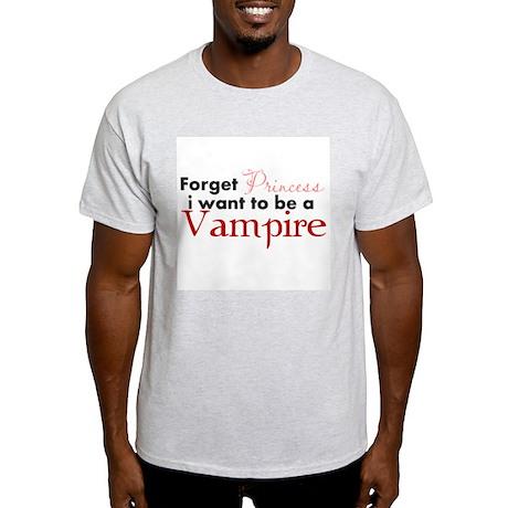 Forget Princess Light T-Shirt