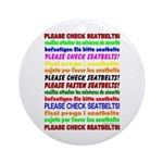 *NEW DESIGN* Seatbelts Please Ornament (Round)