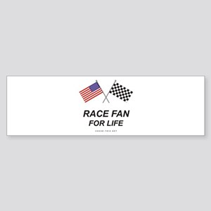 Race Fan For Life Bumper Sticker