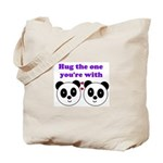 HUG THE ONE YOU'RE WITH Tote Bag