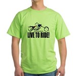 Live To Ride! Green T-Shirt