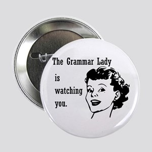 "Grammar Lady is Watching You 2.25"" Button"