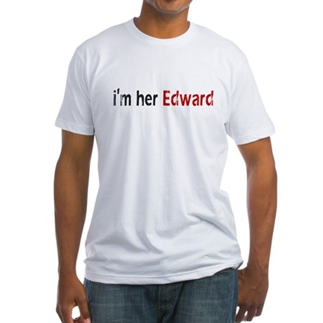 I'm her Edward Fitted T-Shirt