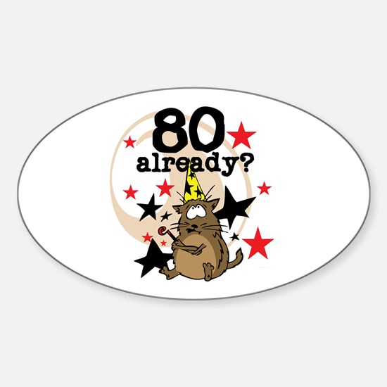 80 Already Birthday Oval Decal