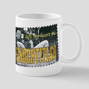 I left my heart in Tenochtitl Mug