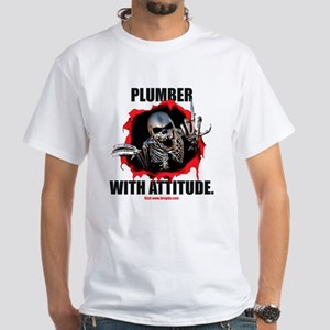 Plumber with Attitude White T-Shirt