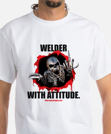 Welder with Attitude White T-Shirt