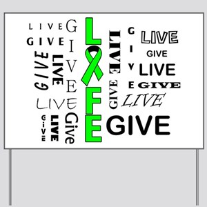 Live Give Yard Sign
