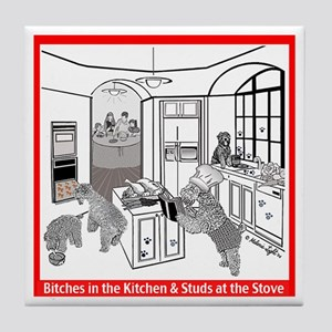 """Bitches in the Kitchen"" Tile Coaster"