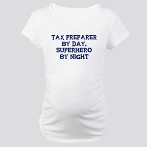 Tax Preparer by day Maternity T-Shirt