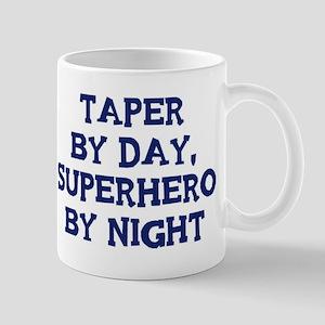Taper by day Mug