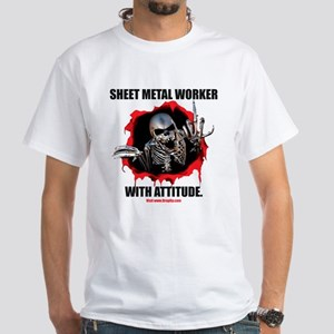 Sheet Metal Worker with Attitude White T-Shirt