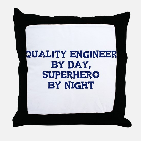 Quality Engineer by day Throw Pillow