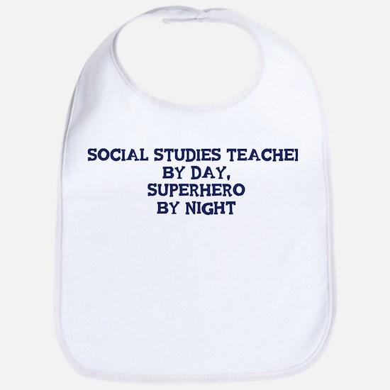 Social Studies Teacher by day Bib