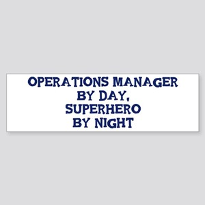 Operations Manager by day Bumper Sticker