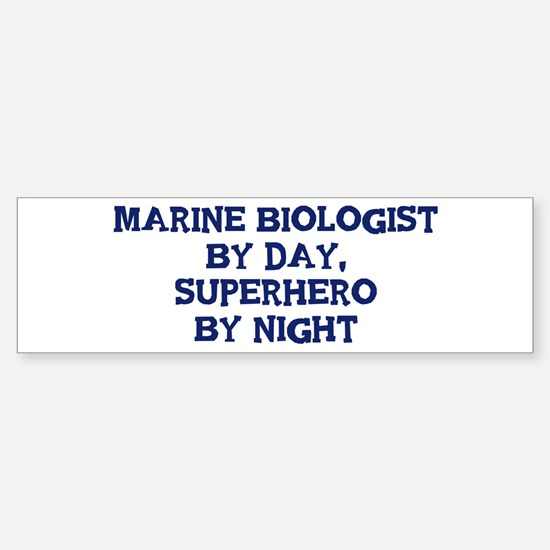 Marine Biologist by day Bumper Bumper Bumper Sticker