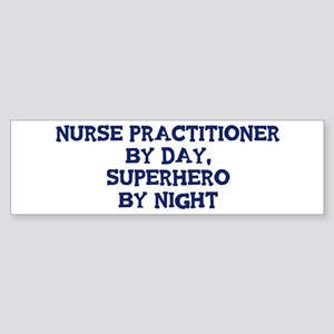 Nurse Practitioner by day Bumper Sticker