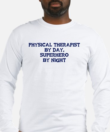 Physical Therapist by day Long Sleeve T-Shirt