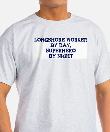 Longshore Worker by day T-Shirt