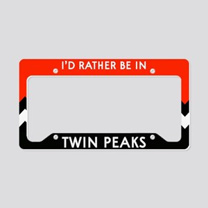 I'd Rather be in Twin Peaks License Plate Holder