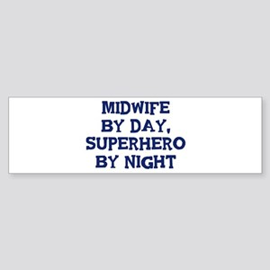 Midwife by day Bumper Sticker