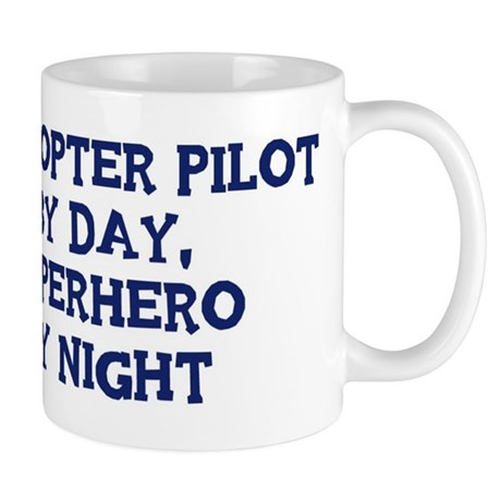 Helicopter Pilot by day Mug