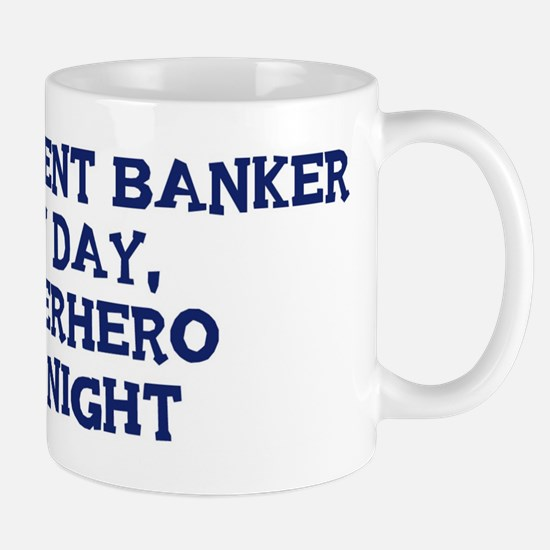 Investment Banker by day Mug
