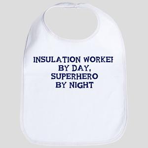 Insulation Worker by day Bib