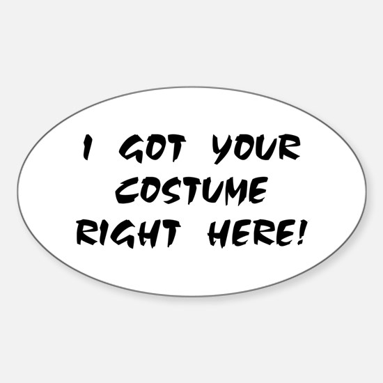 YOUR COSTUME RIGHT HERE! Oval Decal