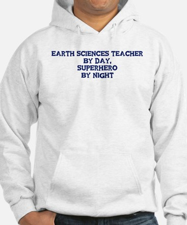 Earth Sciences Teacher by day Hoodie