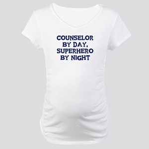 Counselor by day Maternity T-Shirt