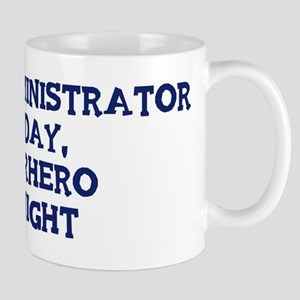 Court Administrator by day Mug