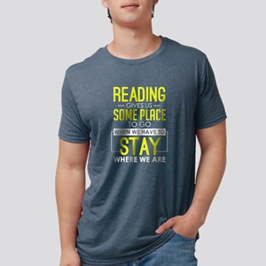 Reading Gives Us Some Place To Go When We T-Shirt