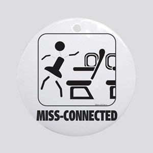 *NEW DESIGN* Miss-Connected Ornament (Round)