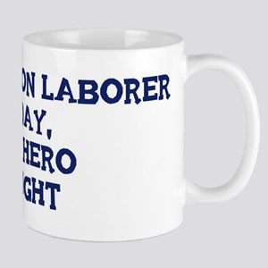 Construction Laborer by day Mug
