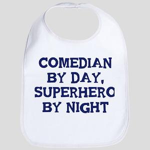 Comedian by day Bib