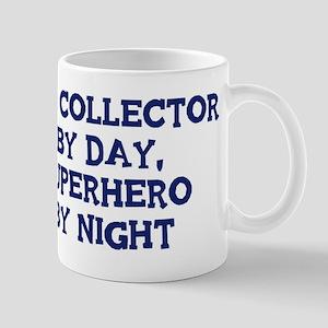 Bill Collector by day Mug