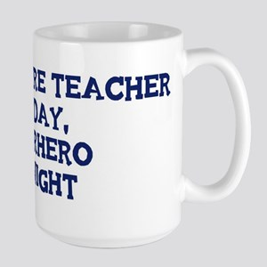 Agriculture Teacher by day Large Mug