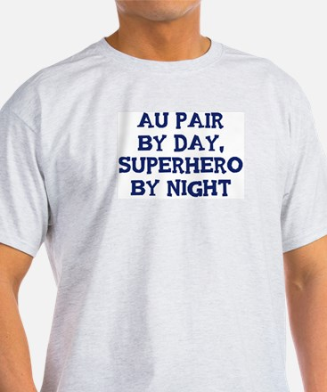 Au Pair by day T-Shirt