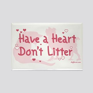 Have a Heart Don't Litter Rectangle Magnet
