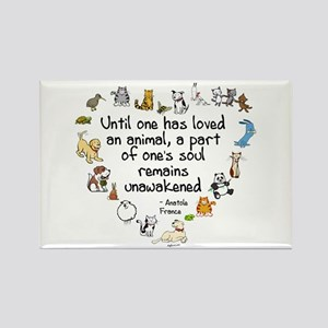 Until One Has Loved An Animal Rectangle Magnet