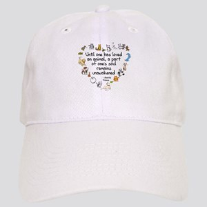 Until One Has Loved An Animal Cap