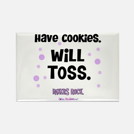 Have Cookies Will Toss Rectangle Magnet