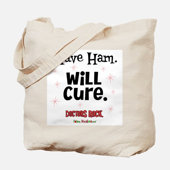 Have Ham Will Cure Tote Bag